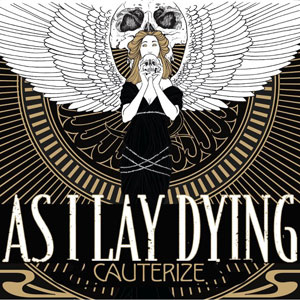 AS I LAY DYING  - Cauterize