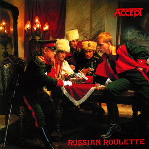 ACCEPT - Russian Roulette