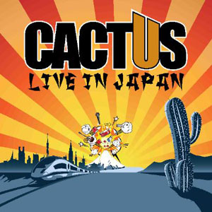CACTUS - Live in Japan