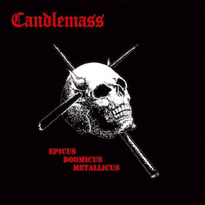 CANDLEMASS - Epicus Doomicus Metallicus