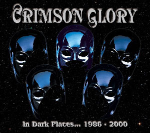 CRIMSON GLORY - In Dark Places 1986-2000
