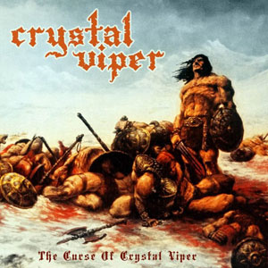 CRYSTAL VIPER - The Curse Of Crystal Viper (2007)