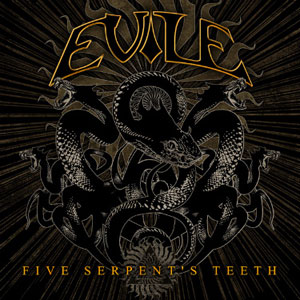 EVILE - Five Serpents' Teeth