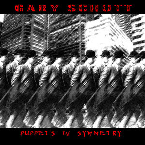 Gary Schutt  - Puppets In Symmetry