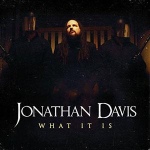 Jonathan Davis - What It Is