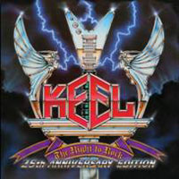 KEEL  - The Right To Rock: 25th Anniversary Edition