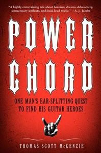 Power Chord: One Mans Ear-Splitting Quest to Find his Guitar Heroes