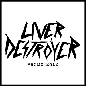 LIVER DESTROYER