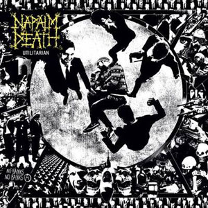 NAPALM DEATH  Utilitarian 