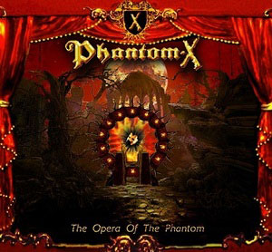 PHANTOM-X - The Opera Of The Phantom