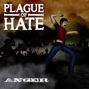 PLAGUE OF HATE - Anger