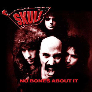 SKULL - No Bones About It