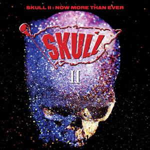 SKULL -  Skull II: Now More Than Ever