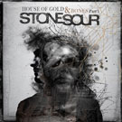 STONE SOUR - House Of Gold And Bones - Part 1