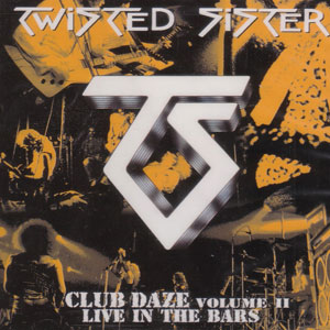 TWISTED SISTER  - Club Daze Volume II