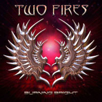 TWO FIRES  - Burning Bright