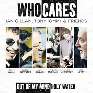 WHOCARES: IAN GILLAN, TONY IOMMI &amp; FRIENDS