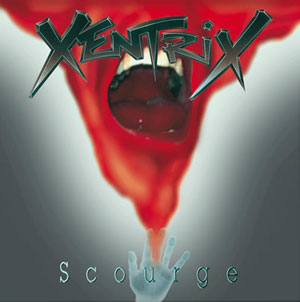 XENTRIX - Scourge