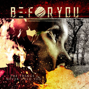 BE FOR YOU (B4U) - The Things I Never Told You