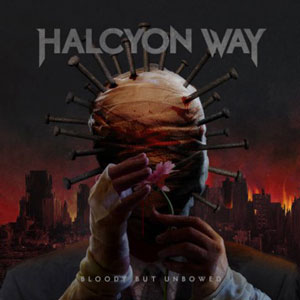 HALCYON WAY - Bloody Buy Unbowed