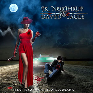 JK Northrup y David Cagle - That's Gonna Leave A Mark