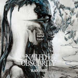 NAILED TO OBSCURITY - Black Frost