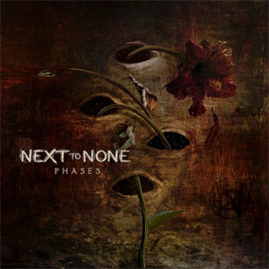 NEXT TO NONE - Phases
