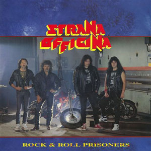 STRANA OFFICINA - Rock N Roll Prisoners (1989)