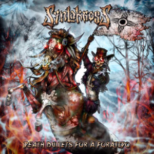 SYNLAKROSS - Death Bullets For A Forajido