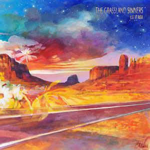 THE GRASSLAND SINNERS - Let It Ride