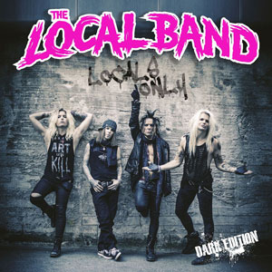 THE LOCAL BAND - Locals Only - Dark Edition
