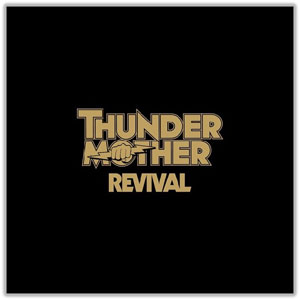 THUNDERMOTHER - Revival