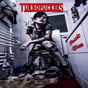 TURBOFUCKERS - Toxic Glam