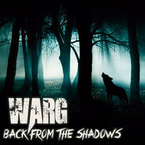 WARG - Back From the Shadows