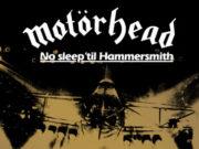 """MOTORHEAD - Edición especial del clásico directo """"No Sleep 'Til Hammersmith"""". El próximo 25 de junio saldrá a través de BMG"""