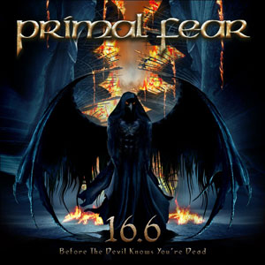PRIMAL FEAR - 16.6 (Before The Devil Kows You're Dead)