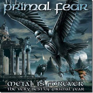PRIMAL FEAR - Metal Is Forever – The Very Best Of Primal Fear