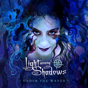 LIGHT AMONG SHADOWS - Under the Waves