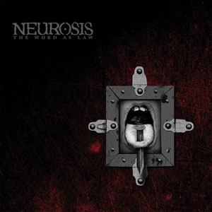 NEUROSIS- The Word As Law