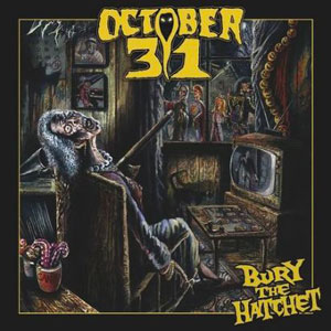 OCTOBER 31  - Bury The Hatchet