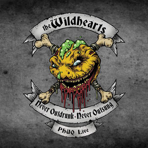 THE WILDHEARTS - Never Outdrunk, Never Outsung – PHUQ Live