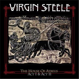 VIRGIN STEELE - The House Of Atreus Act I & Act II