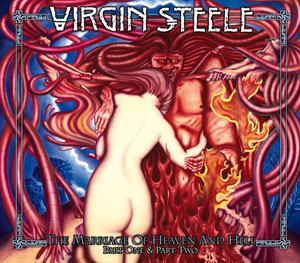 VIRGIN STEELE - The Marriage Of Heaven & Hell Pt.I+II