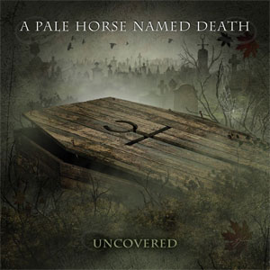 A PALE HORSE NAMED DEATH  - Uncovered