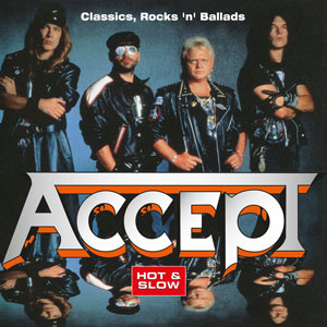ACCEPT - Hot & Slow - Classics, Rock 'N' Ballads