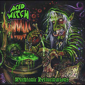 ACID WITCH  - Witchtanic Hellucinations