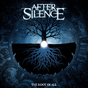 AFTER SILENCE - The Root Of All