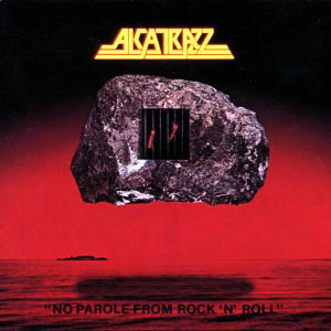 ALCATRAZZ - No Parole From Rock'n Roll