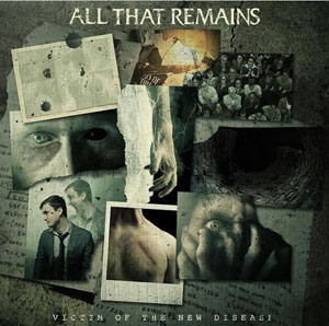 ALL THAT REMAINS - Victim Of A New Disease