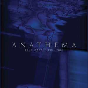 ANATHEMA - Fine Days: 1999-2004